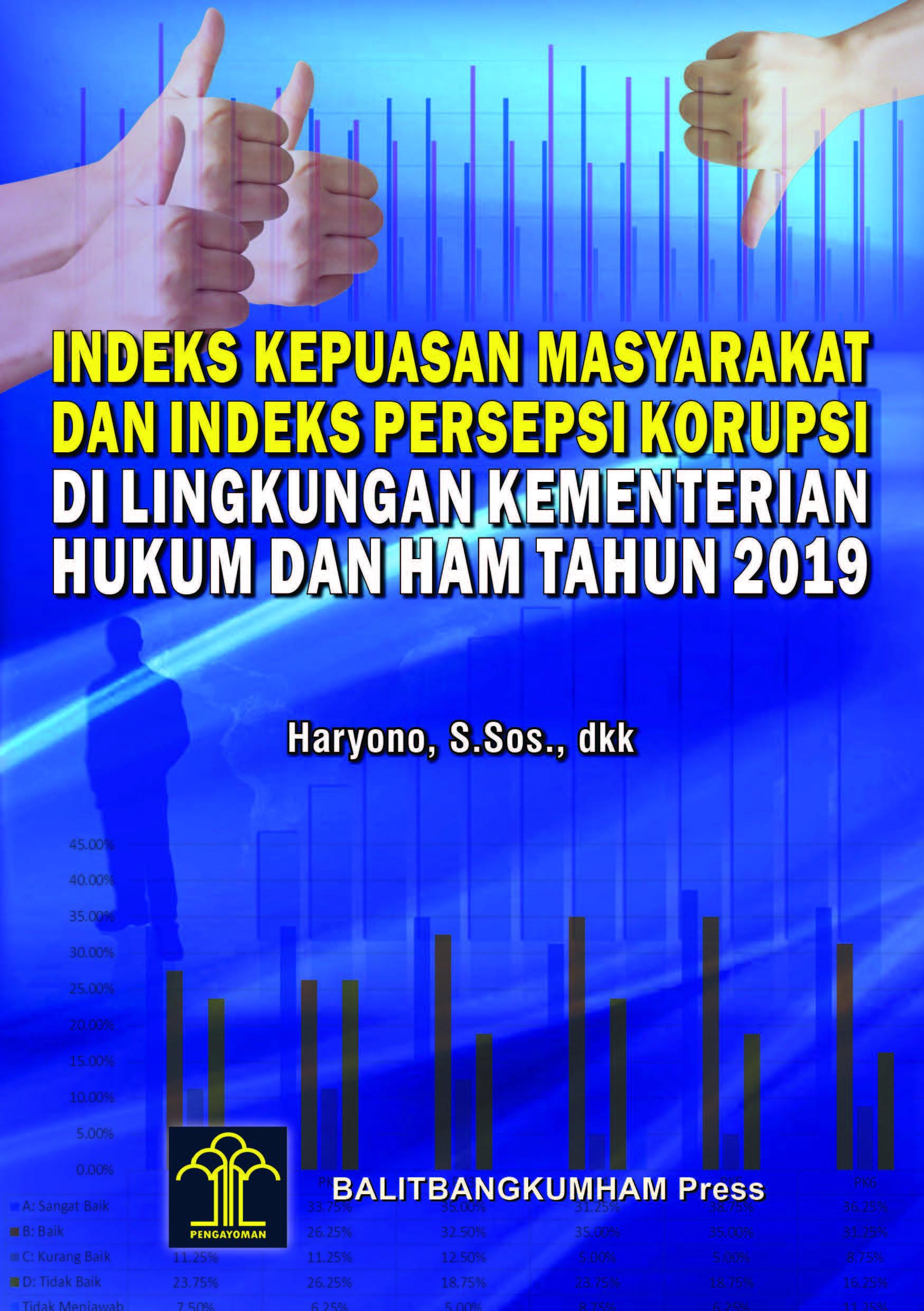 Indeks Kepuasan Masyarakat dan Indeks Persepsi Korupsi di Lingkungan Kementerian Hukum dan HAM Tahun 2019