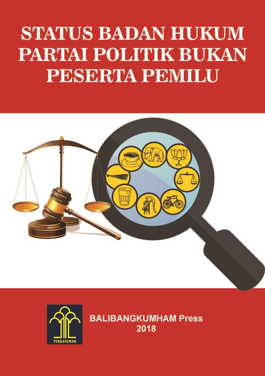 Status Badan Hukum Partai Politik Bukan Peserta PEMILU