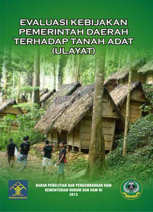 Evaluasi Kebijakan Pemerintah Daerah Terhadap Tanah Adat (ULAYAT)