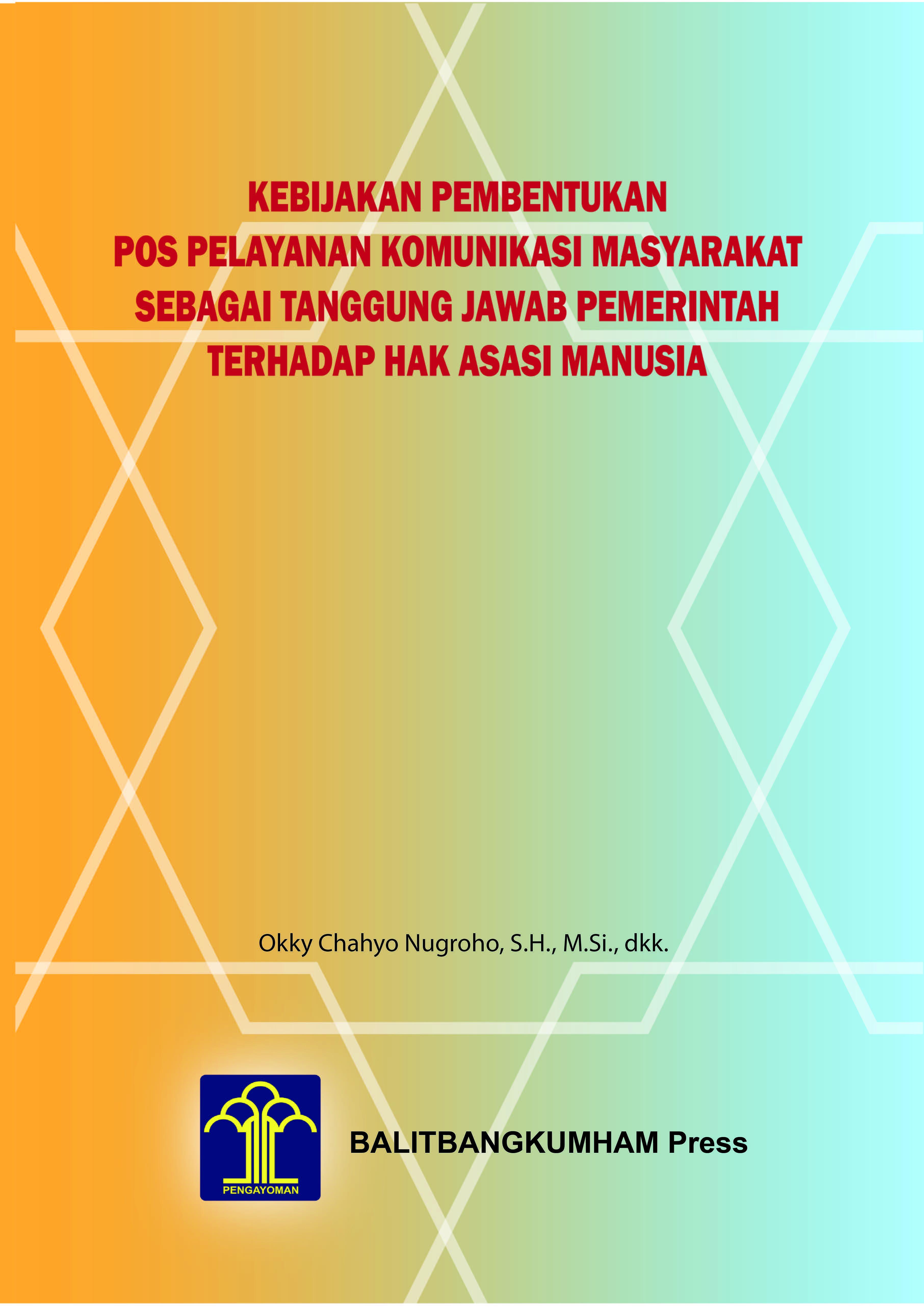 Kebijakan Pembentukan Pos Pelayanan Komunikasi Masyarakat Sebagai Tanggung Jawab Pemerintah Terhadap Hak Asasi Manusia