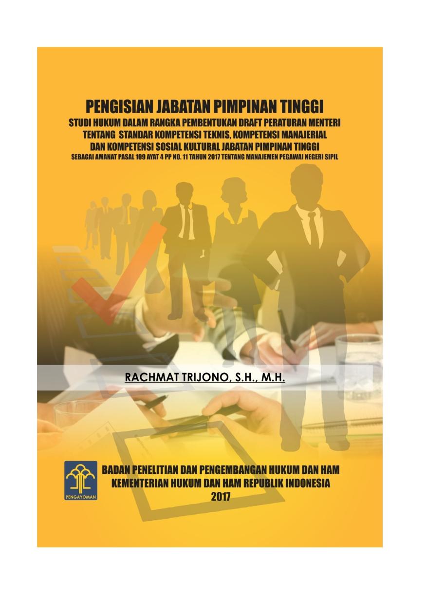 Pengisian Jabatan Pimpinan Tinggi (Studi Hukum dalam rangka Pembentukan Draft Peraturan Menteri tentang Standar Kompetensi Teknis, Kompetensi Manajerial dan Kompetensi Sosial Kultural Jabatan Pimpinan Tinggi)