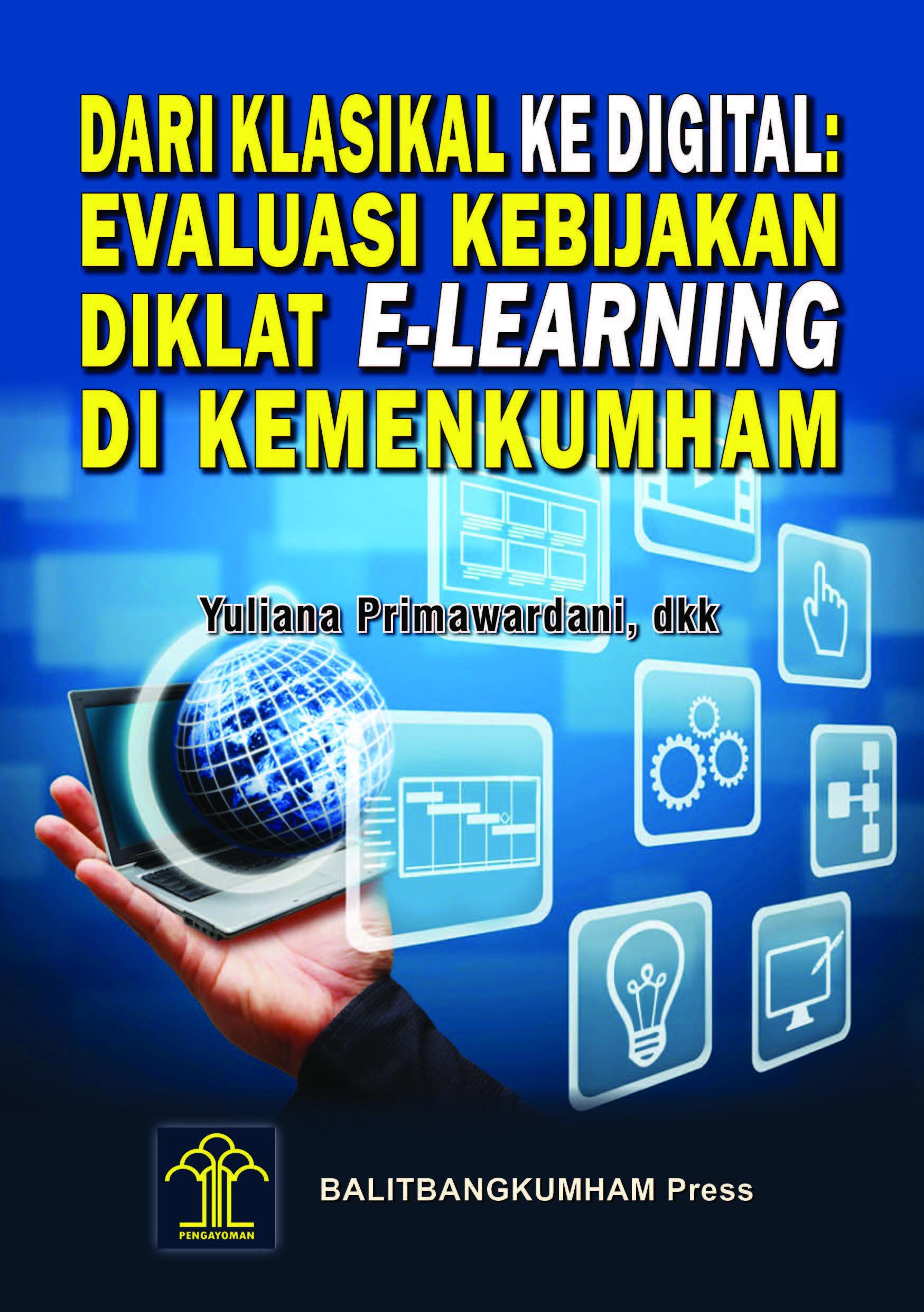 DARI KLASIKAL KE DIGITA EVALUASI KEBIJAKADIKLAT E-LEARNING DI KEMENKUMHAM