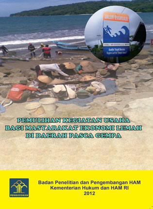 Pemulihan Kegiatan Usaha Bagi Masyarakat Ekonomi Lemah di Daerah Pasca Gempa