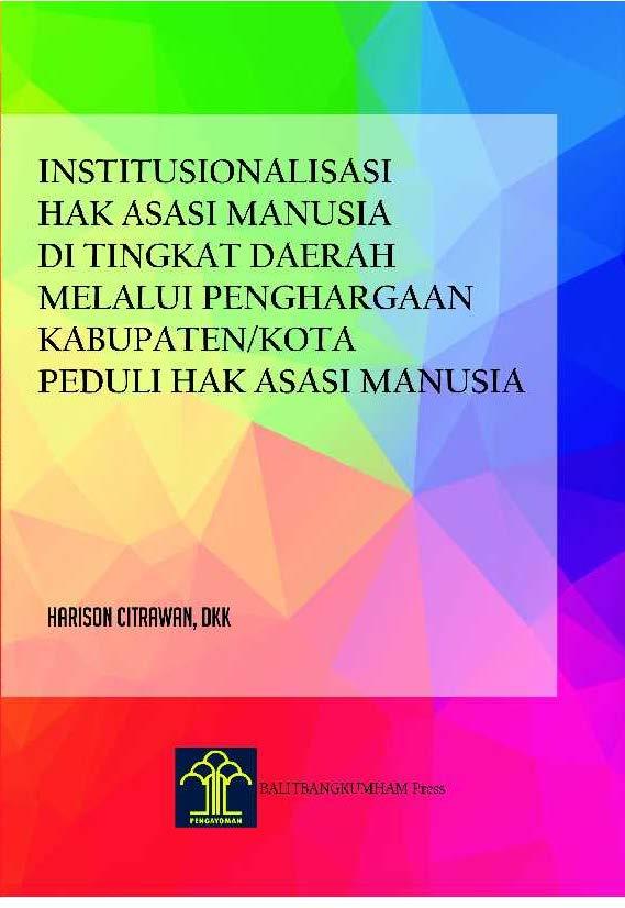 Institusionalisasi Hak Asasi Manusia di Tingkat Daerah melalui Penghargaan Kabupaten/Kota Peduli Hak Asasi Manusia