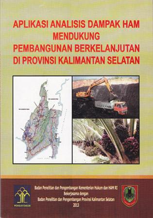 Penelitian tentang Aplikasi Analisis Dampak Hak Asasi Manusia Mendukung Pembangunan Berkelanjutan di Kalimantan Selatan