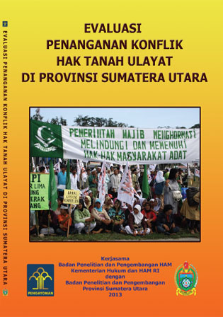 Evaluasi Penanganan Konflik Tanah Ulayat di Provinsi Sumatera Utara