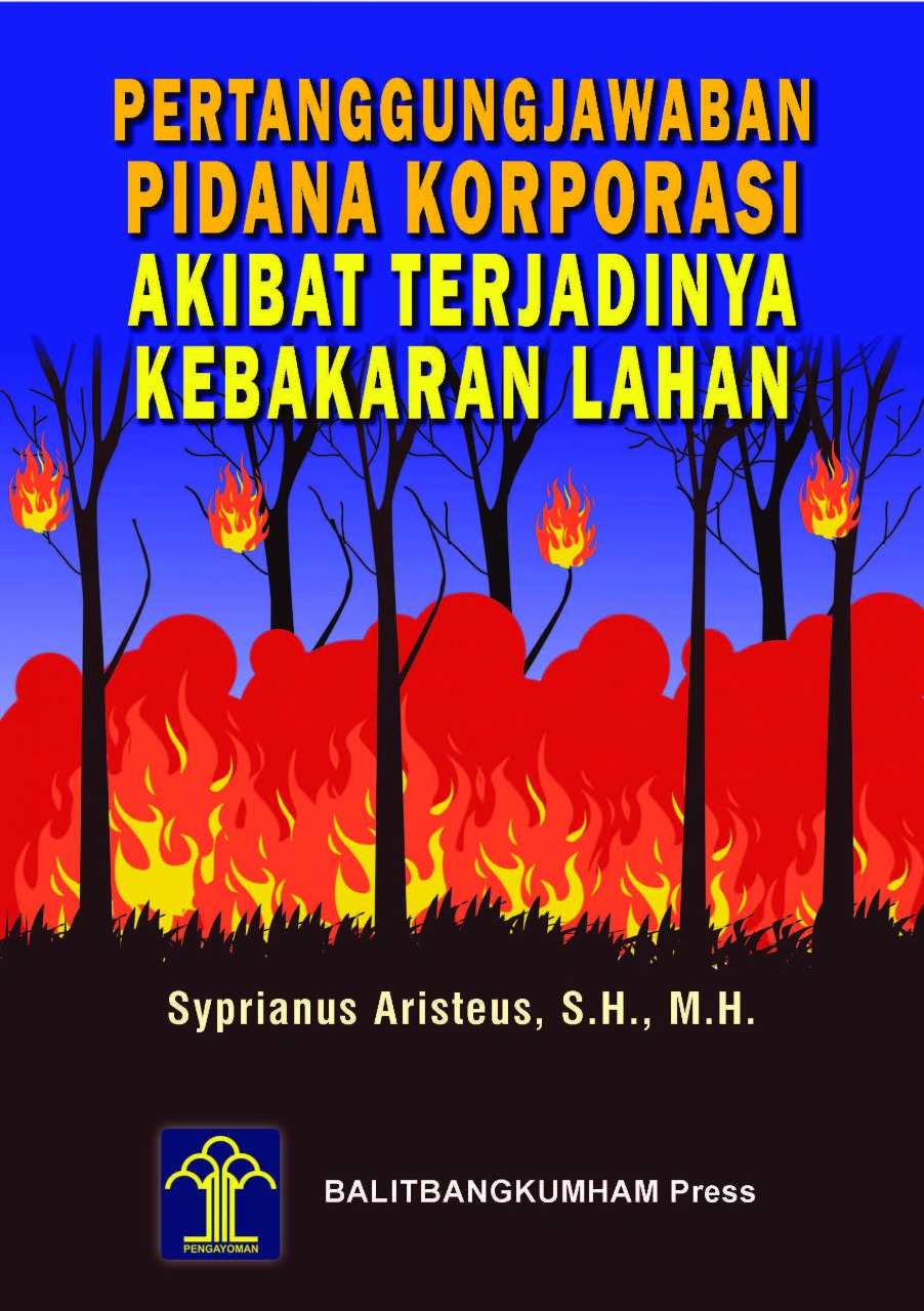Pertanggungjawaban Pidana Korporasi Akibat Terjadinya Kebakaran Lahan