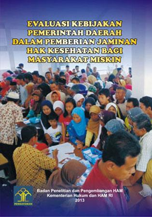 Evaluasi Kebijakan Pemerintah Daerah dalam Pemberian Jaminan Kesehatan bagi Masyarakat Miskin