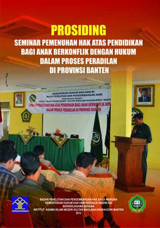 Seminar Pemenuhan Hak Atas Pendidikan bagi Anak Berkonflik dengan Hukum dalam Proses Peradilan di Provinsi Banten