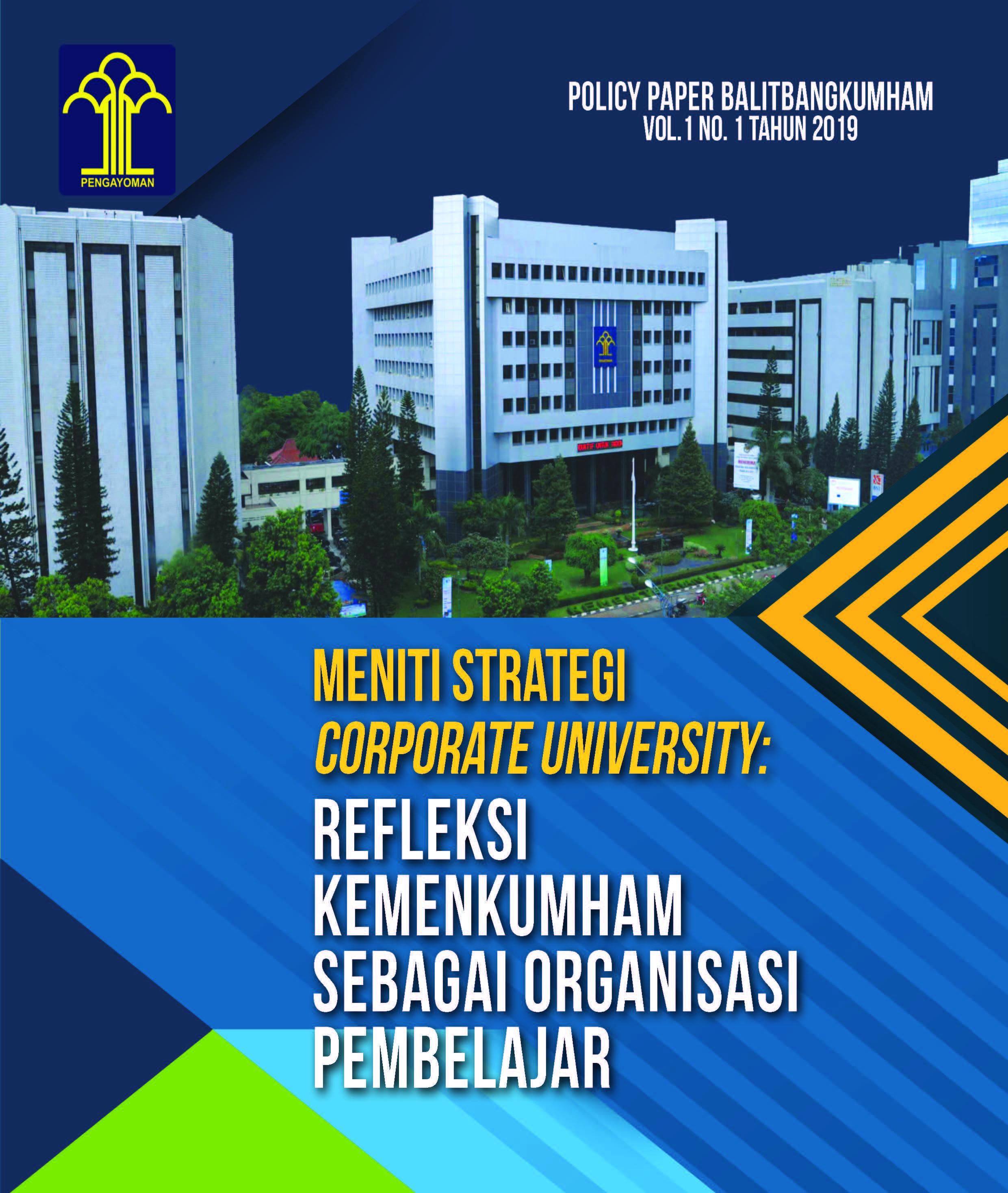 Policy Paper Meniti Strategi Corporate University: Refleksi Kemenkumham sebagai Organisasi Pembelajar