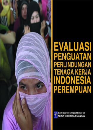 Evaluasi Penguatan Perlindungan Tenaga Kerja Indonesia Perempuan