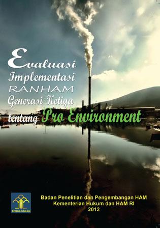 Evaluasi Implementasi RANHAM Generasi Ketiga tentang Pro Environment