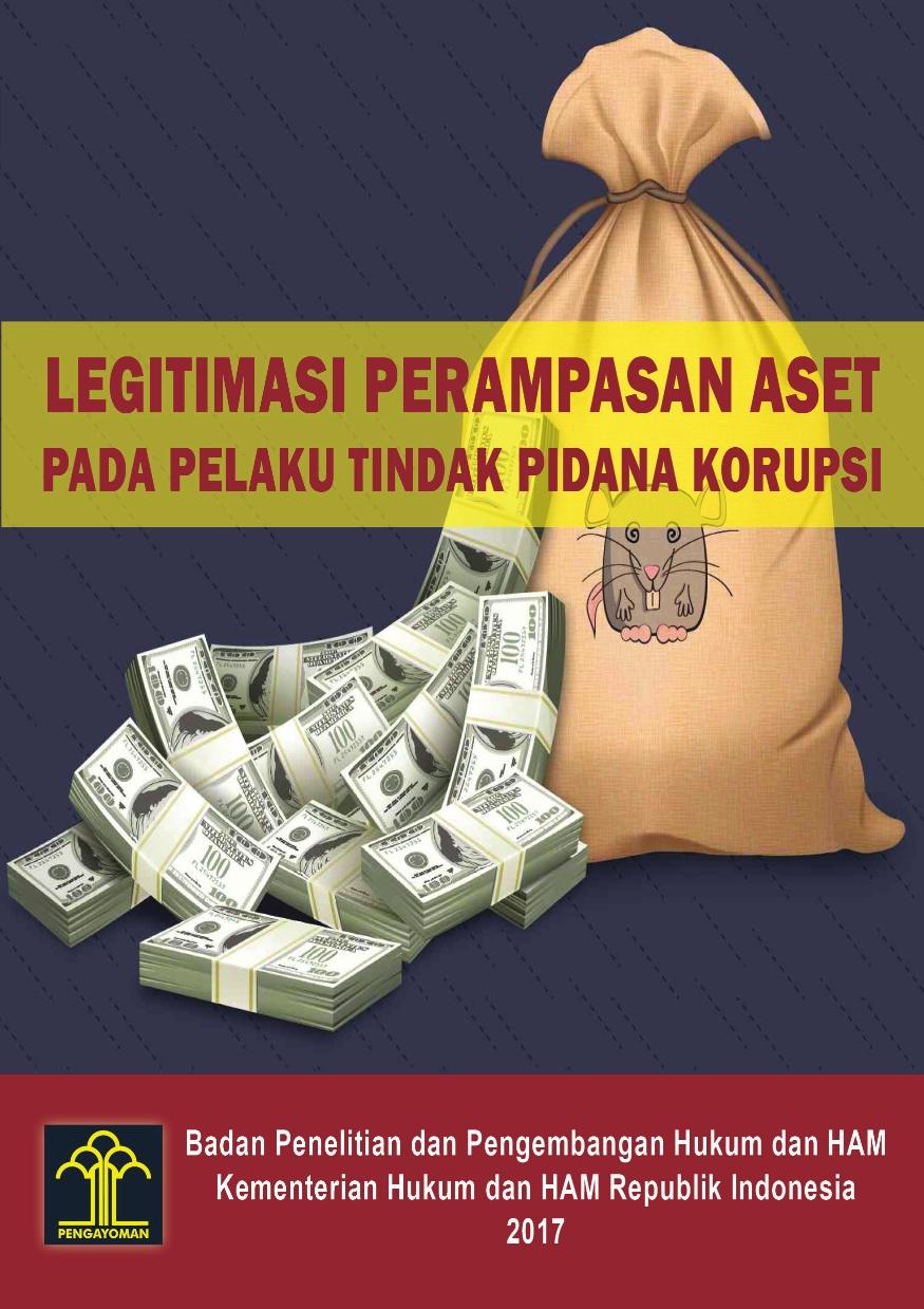 Legitimasi Perampasan Aset pada Pelaku Tindak Pidana Korupsi