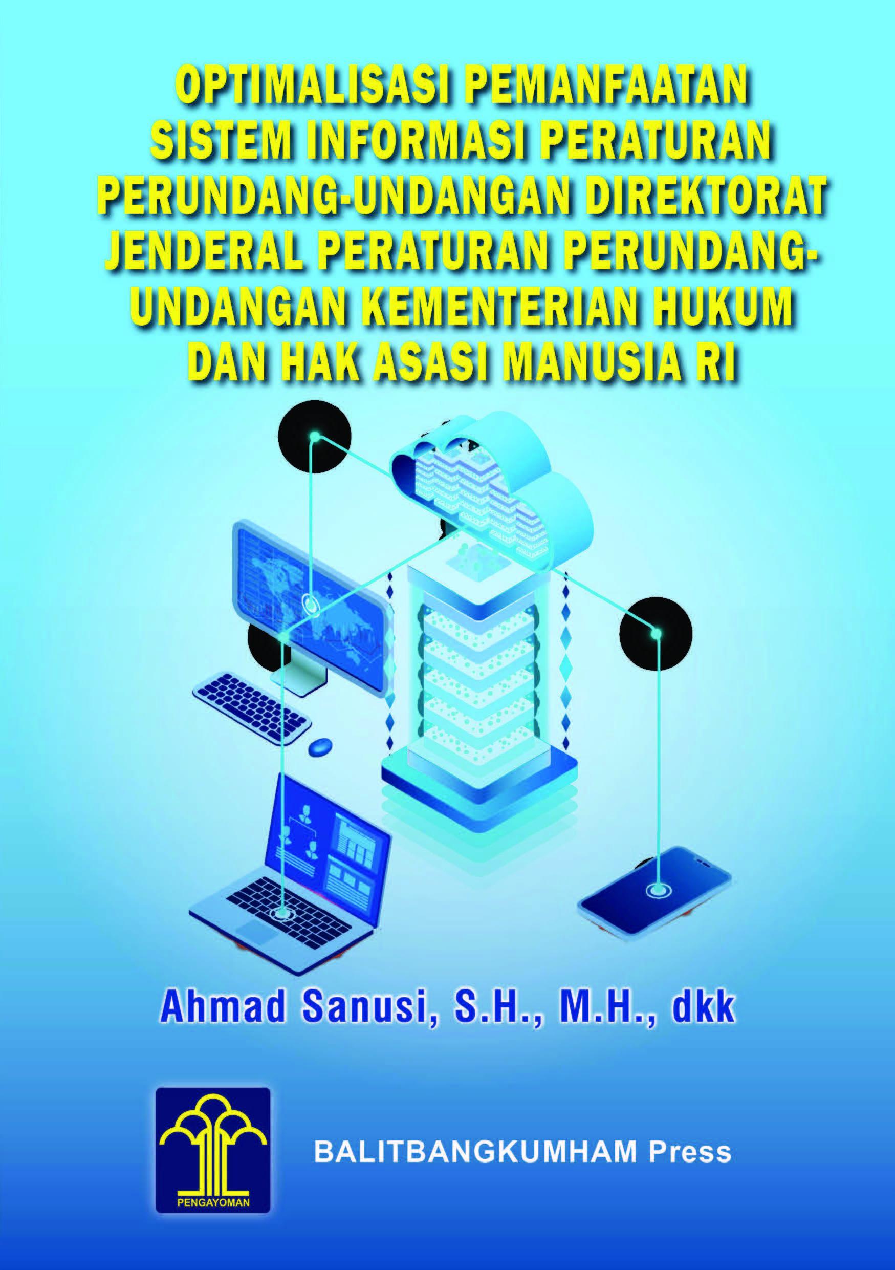 Optimalisasi Pemanfaatan Sistem Informasi Peraturan Perundang-Undangan Direktorat Jenderal Peraturan Perundang-Undangan Kementerian Hukum dan HAM RI