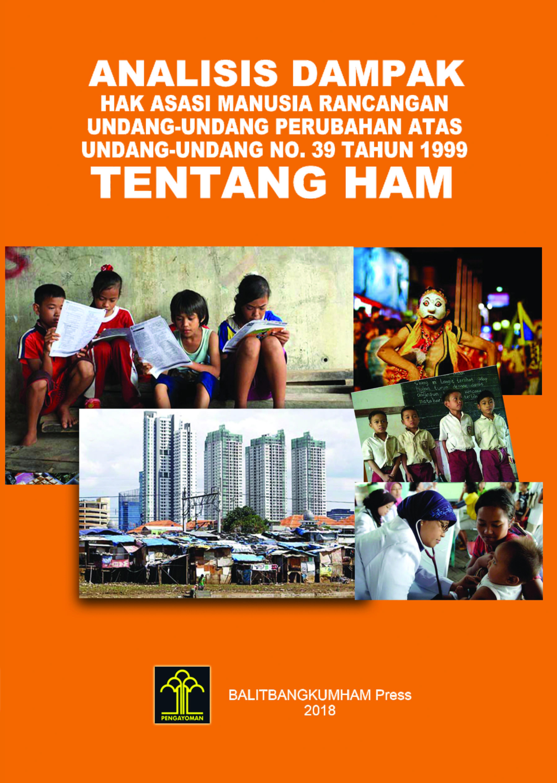 Analisis Dampak Hak Asasi Manusia Rancangan Undang-undang Perubahan atas Undang-undang NO. 39 Tahun 1999 Tentang HAM