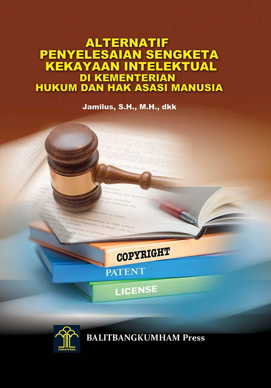 Alternatif Penyelesaian Sengketa Kekayaan Intelektual di Kementerian Hukum dan Hak Asasi Manusia