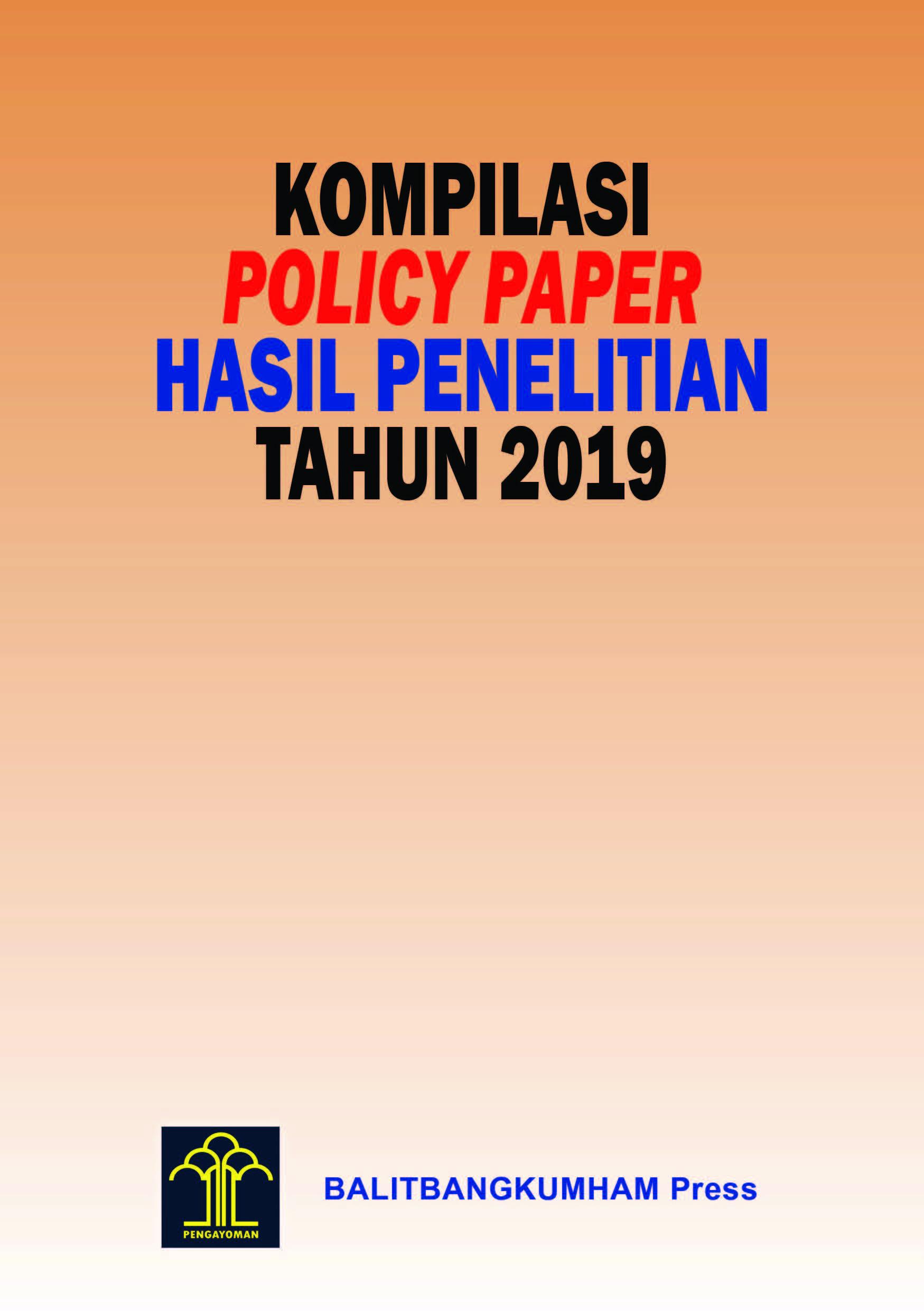 Kompilasi Policy Paper Hasil Penelitian Tahun 2019