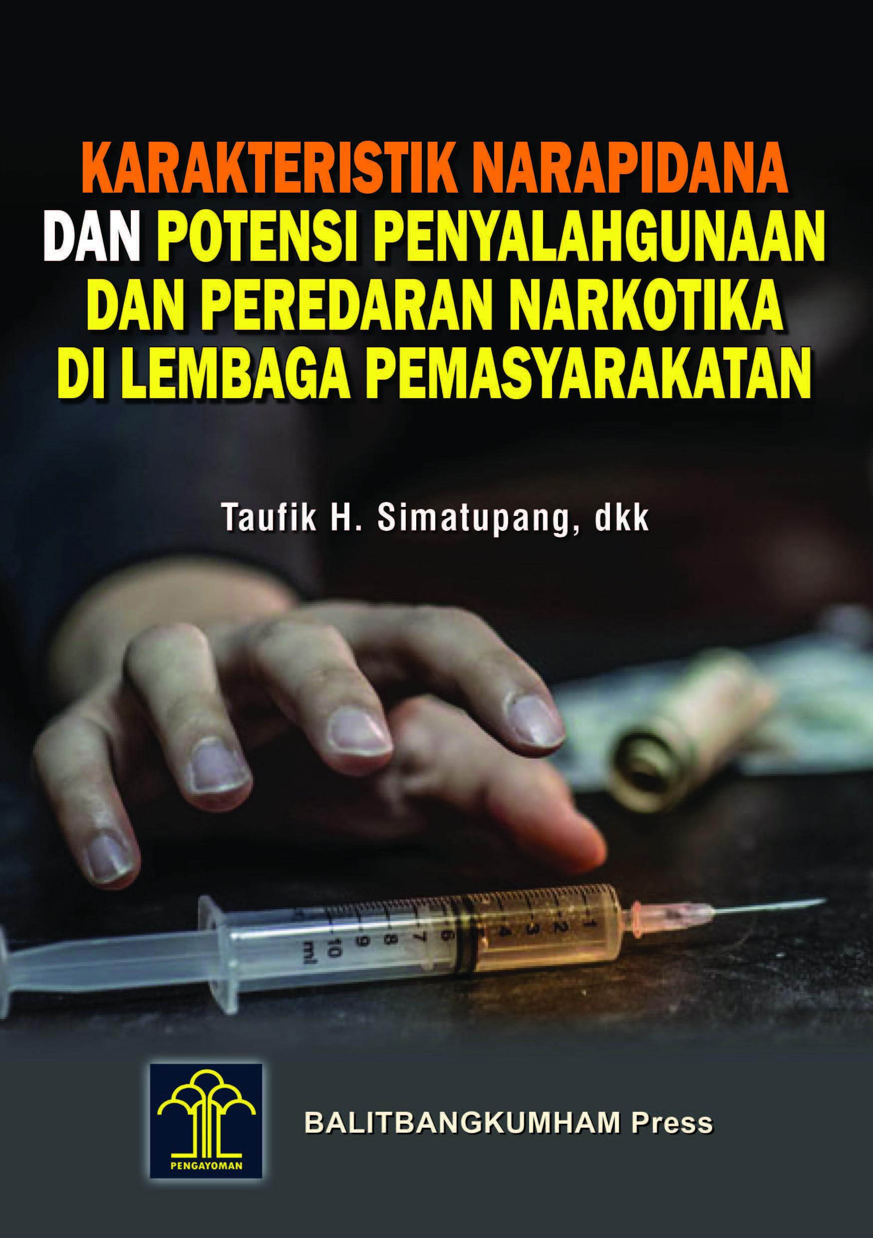 Karakteristik Narapidana dan Potensi Penyalahgunaan dan Peredaran Narkotika di Lembaga Pemasyarakatan Kasus Narkotika
