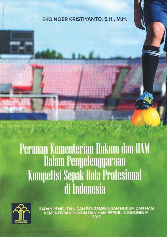 Peranan Kementerian Hukum dan HAM dalam Penyelenggaraan Kompetisi Sepak Bola Profesional di Indonesia