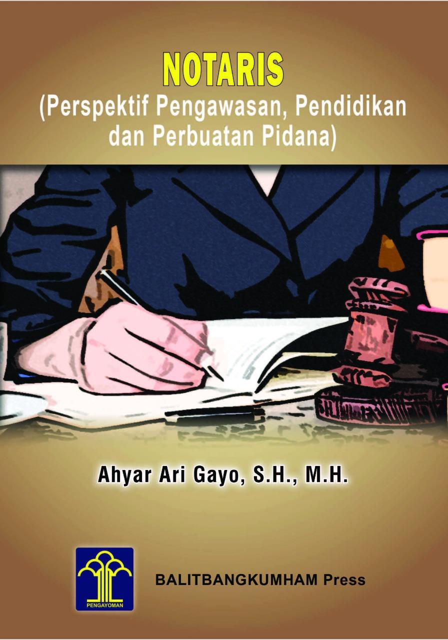 Notaris (Perspektif Pengawasan, Pendidikan dan Perbuatan Pidana)